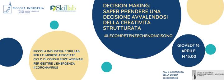 """Webinar """"Decision making: saper prendere una decisione avvalendosi della creatività strutturata"""" − Progetto #lecompetenzechenoncisono"""