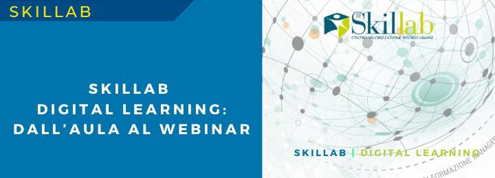 La Formazione è sempre più un asset strategico ed un acceleratore del cambiamento: SKILLAB prosegue la sua attività attraverso proposte digital per supportare le aziende nei necessari processi di up−skilling e re−skilling