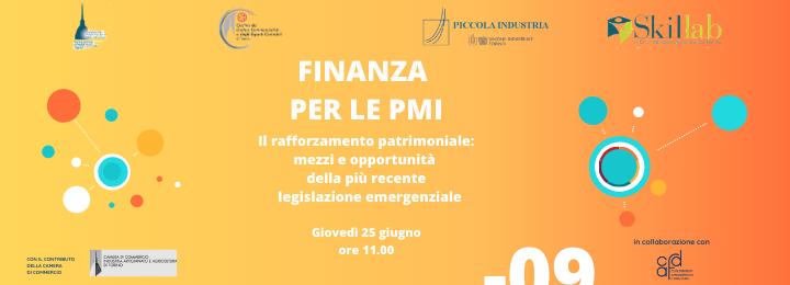 """Webinar """"Finanza per le PMI #9""""− Il rafforzamento patrimoniale: mezzo e opportunità della più recente legislazione emergenziale"""